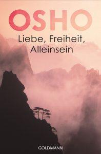 Liebe Freiheit Alleinsein von Osho